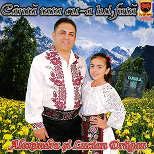 Alexandra-si-Lucian-Dragan-Canta-tata-cu-a-lui-fata-coperta