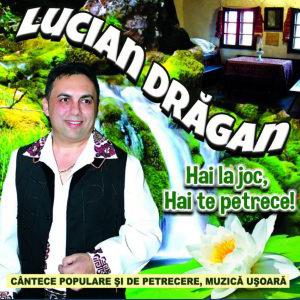 Lucian-Dragan—Hai-la-joc,-hai-te-petrecece-cover