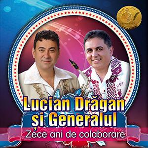 Lucian-Dragan-si-Generalul—Zece-ani-de-colaborare-coperta