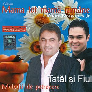 Lucian-Dragan-&-Lucian-Dragan-Jr.—Mama-tot-mama-ramane-coperta